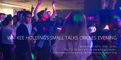 Wai Kee Holdings Small Talks Circles Christmas Party/Town Hall Meeting 2019