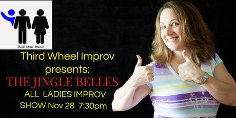 The Jingle Belles - Third Wheel Improv All Ladies Show tickets