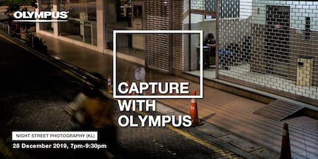 WALK WITH OLYMPUS - NIGHT STREET PHOTOGRAPHY (KL) tickets