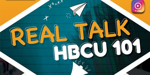 REAL TALK: HBCU 101