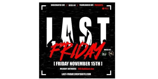 UNDERRATED ENT. X TEAM LOADED ENT. X DJ30_04 PRESENTS: LAST FRIDAY