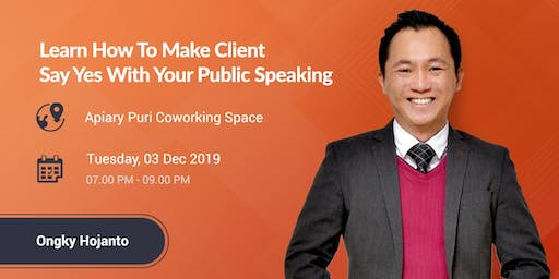 Learn How To Make Client Say Yes With Your Public Speaking