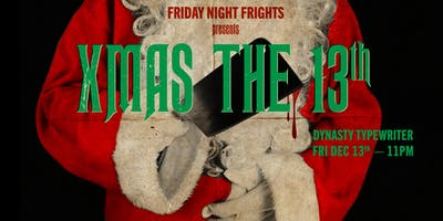 Friday Night Frights presents XMAS THE 13TH