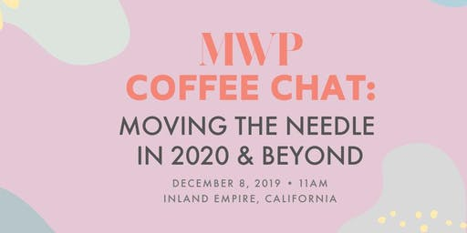"MWP SoCal Coffee Chat: ""Moving the Needle in 2020 & Beyond"""