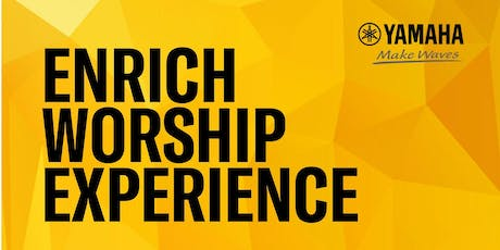 Yamaha Enrich Worship Experience Day tickets