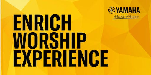 Yamaha Enrich Worship Experience Day