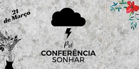 Pré Conferência Sonhar: Resistência ingressos