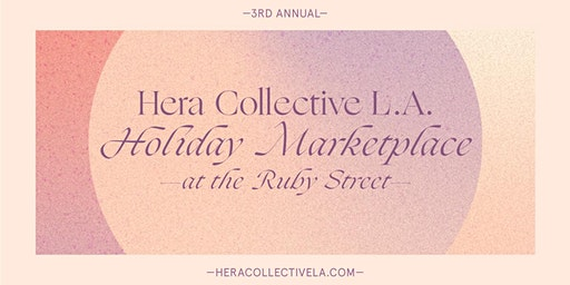 Hera Collective LA Holiday Marketplace
