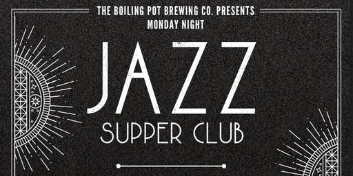 Monday Night Jazz Supper Club at Boiling Pot