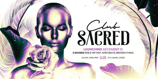 CLUB SACRED - Grand Opening - Dec 13