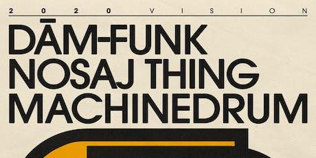 Nosaj Thing, Dâm-Funk, Machinedrum tickets