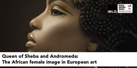Queen of Sheba + Andromeda: The African female image in European art tickets