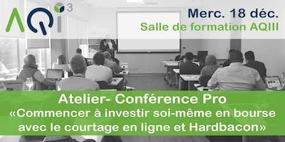"""Atelier - Conférence Pro """"Investir soi-même en bourse avec le courtage en ligne"""""""