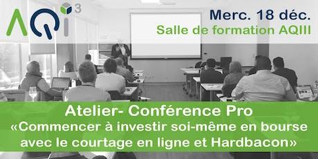 """Atelier - Conférence Pro """"Investir soi-même en bourse avec le courtage en ligne"""" tickets"""
