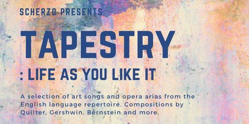 """SOLDOUT! Scherzo Presents """"Tapestry: Life As You Like It"""""""
