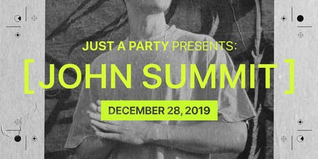 Just A Party Presents: John Summit tickets