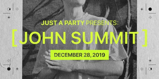 Just A Party Presents: John Summit