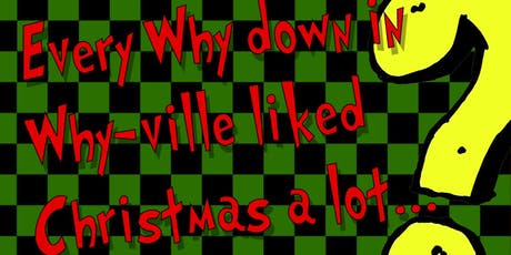 Every Why down in Why-ville liked Christmas a lot... FREE tickets
