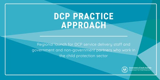 Adelaide Regional Launch - DCP Practice Approach