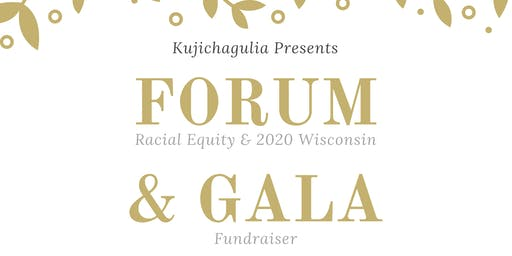 Racial Equity and 2020 Wisconsin Forum & Afropolitan Gala