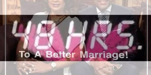 48 Hours to a Better Marriage!