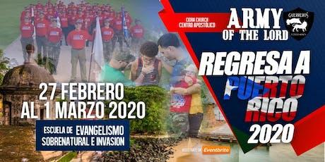 ARMY OF THE LORD Regresa a PUERTO RICO/Escuela Evangelismo Sobrenatural e Invasión tickets