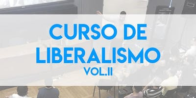 CURSO DE LIBERALISMO, Vol. II (4 encuentros)