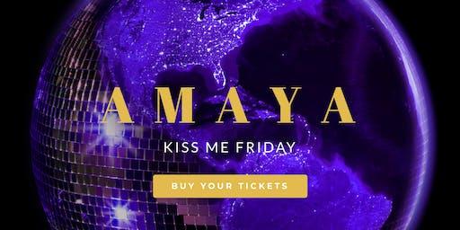 A M A Y A - Kiss me Friday