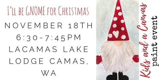 Kids and a Canvas Paint Night! - I'll be GNOME for Christmas (Nov. 18)