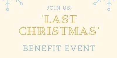 """Last Christmas"" Benefit Event"
