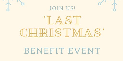 """Last Christmas"" Benefit Event"