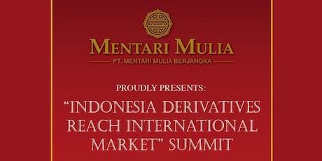 "Grand Opening Indonesia Derivatives Reach International Market ""SUMMIT"" tickets"