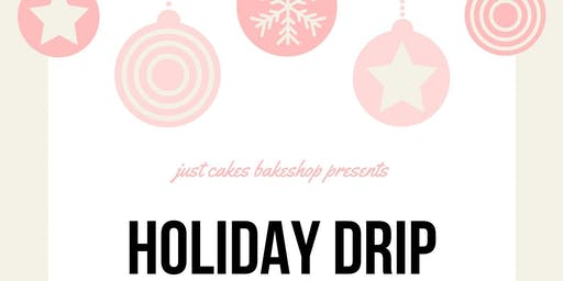 HOLIDAY DRIP CAKE WORKSHOP AT JUST CAKES BAKESHOP