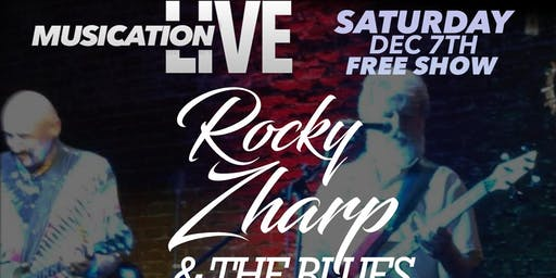 Sat Dec 7th Musication Live Rocky Zharp & the Blues Crackers