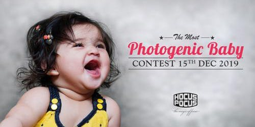 THE MOST PHOTOGENIC BABY CONTEST – 15th Dec 2019 | REGISTER NOW!