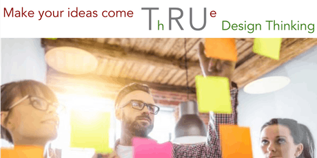 Make Your Ideas Come True - Thru Design Thinking tickets
