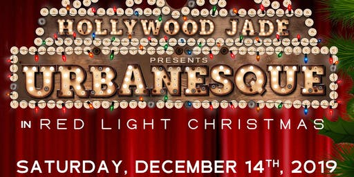 Hollywood Jade Presents: Urbanesque In Red Light Christmas (#RLC)