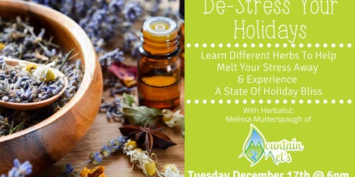 DeStress Your Holidays With Herbs & Experience A State of Bliss