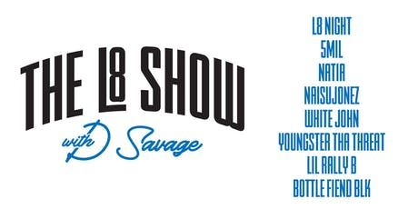 The L8 Show with D Savage tickets