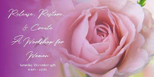 Release, Restore, Create - A Workshop for Women