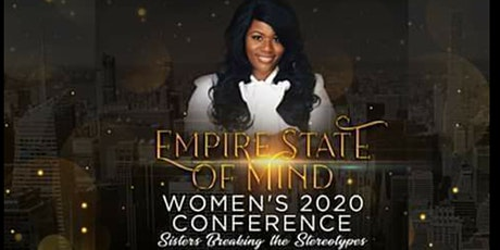 EMPIRE STATE OF MIND  WOMEN'S 2020 CONFERENCE, SISTERS BREAKING THE STEREOTYPES   tickets
