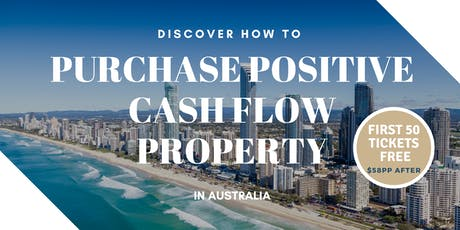 Discover How to Purchase Positive Cash Flow Property in Australia tickets