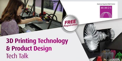 3D Printing Technology & Product Design Tech Talk