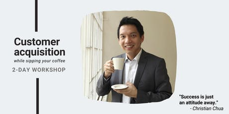 Workshop: Customer acquisition while sipping your coffee tickets