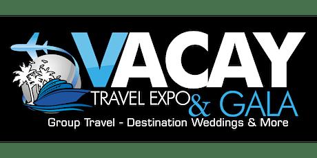 Vacay Travel Expo & Dinner Gala tickets