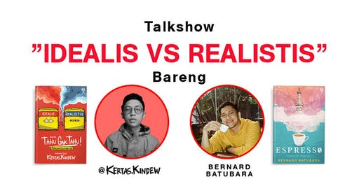 "Talkshow ""Idealis vs Realistis"" bareng Bernard Batubara dan @kertas.kindew"