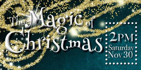 The Magic of Christmas 2 PM Matinee tickets