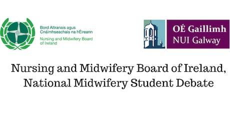 Nursing and Midwifery Board of Ireland, National Midwifery Student Debate tickets