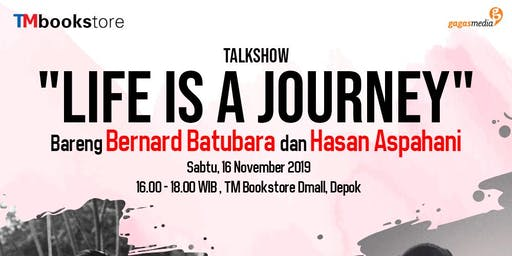 "Talkshow ""Life is Journey"" bareng Bernard Batubara dan Hasan Aspahani"