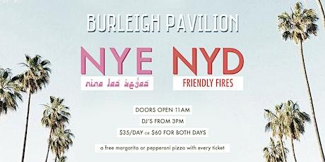 NYE feat. Nina Las Vegas & NYD feat. Friendly Fires (DJ set) tickets